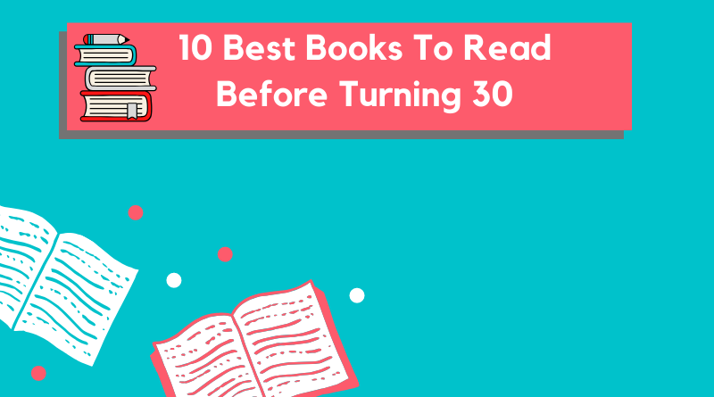 Best Books To Read Before Turning 30